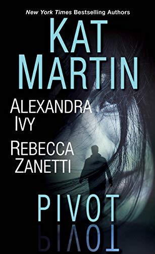 Pivot by Kat Martin, Alexandra Ivy, & Rebecca Zanetti