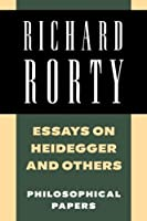 Essays on Heidegger and Others: Philosophical Papers, Volume 2 by Richard Rorty(1991-02-22)