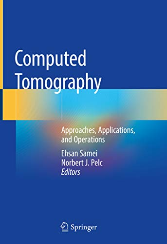 Computed Tomography: Approaches, Applications, and Operations