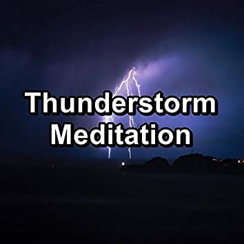 Thunderstorm Meditation