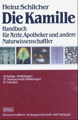 Die Kamille: Handbuch für Ärzte, Apotheker und andere Naturwissenschaftler