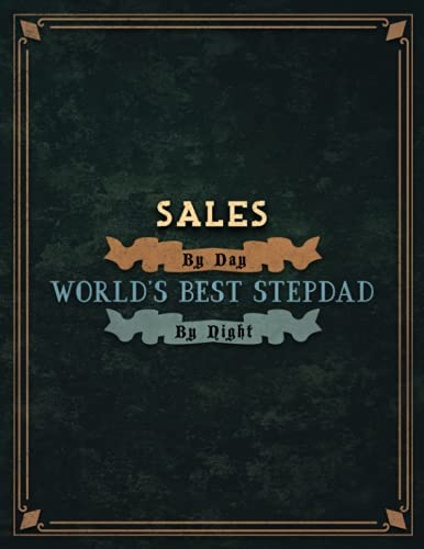 Sales By Day World's Best Stepdad By Night Lined Notebook To Do List Journal: 110 Pages, Lesson, Cute, 21.59 x 27.94 cm, A4, 8.5 x 11 inch, Wedding, Tax, Homeschool, To Do List