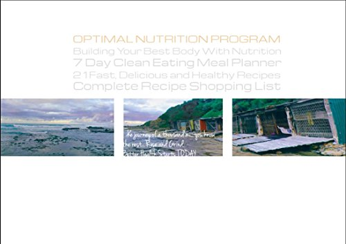 Optimal Nutrition Program, Building Your Best Body With...