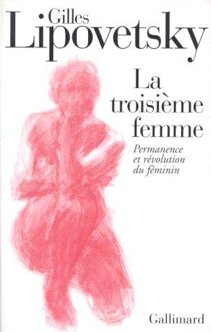 La troisième femme: Permanence et révolution du féminin
