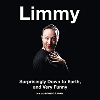 Surprisingly Down to Earth, and Very Funny.                   By:                                                                                                                                 Limmy                               Narrated by:                                                                                                                                 Limmy                      Length: 8 hrs and 7 mins     1,440 ratings     Overall 4.9