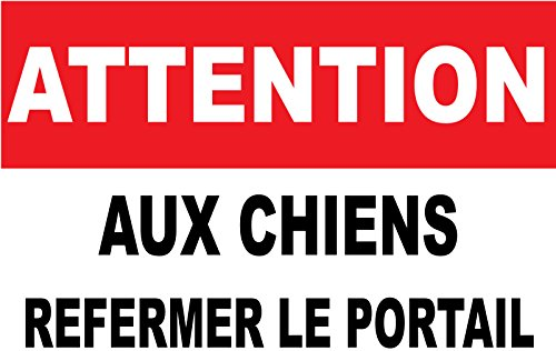 adhesif concept Attention AUX Chiens REFERMER Le Portail