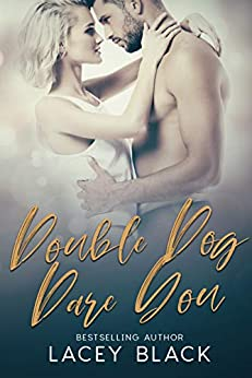 Double Dog Dare You by [Lacey Black]