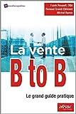 La vente B to B - Le grand guide pratique