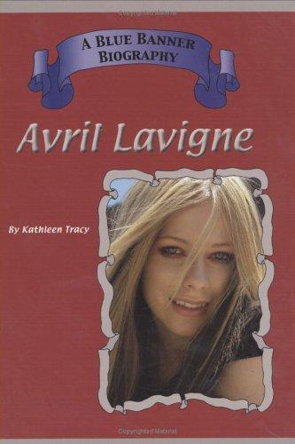 Avril LaVigne (Blue Banner Biographies)