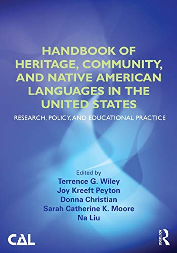 Compare Textbook Prices for Handbook of Heritage, Community, and Native American Languages in the United States: Research, Policy, and Educational Practice 1 Edition ISBN 9780415520676 by Wiley, Terrence G.,Kreeft Peyton, Joy,Christian, Donna,Moore, Sarah Catherine K.,Liu, Na
