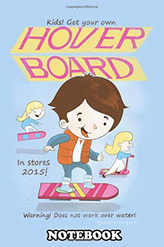 """Notebook: Get Your Own Hoverboard D , Journal for Writing, College Ruled Size 6\"""" x 9\"""", 110 Pages"""
