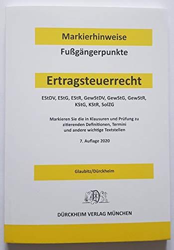 ERTRAGSTEUERRECHT Dürckheim-Markierhinweise/Fußgängerpunkte für das Steuerberaterexamen Nr. 2719 (2020) Dürckheim'sche Markierhinweise: EStG, EStDV, ... Richtlinien, Erlassen, Schreiben