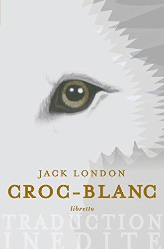 Croc Blanc: Nouvelle traduction (LITT ETRANGERE)