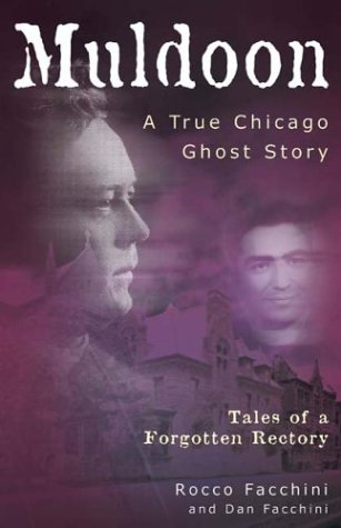 Book: Muldoon, a True Chicago Ghost Story - Tales of a Forgotten Rectory