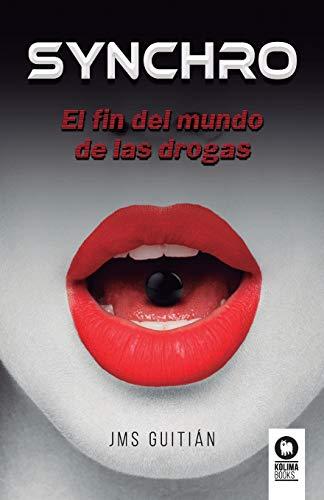 Synchro: El fin del mundo de las drogas (Novelas)
