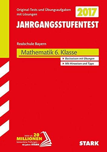 STARK Jahrgangsstufentest Mathematik Bayern Realschule 6. Klasse