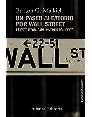 Un paseo aleatorio por Wall Street: La estrategia para invertir con éxito (Duodécima edición): 787 (Ensayo)
