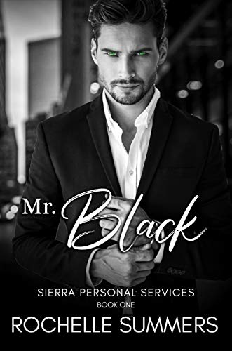 Mr. Black: An Escort For Hire Encounter (Sierra Personal Services Book One)