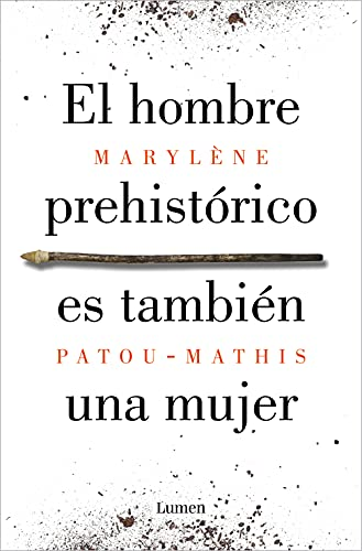 El hombre prehistórico es también una mujer: Una historia de la invisibilidad de las mujeres