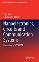 Nanoelectronics, Circuits and Communication Systems: Proceeding of NCCS 2018 (Lecture Notes in Electrical Engineering)