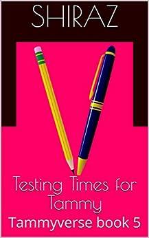Testing Times for Tammy: Exam season approaches (Tammyverse Book 5) (English Edition) par [Shiraz]
