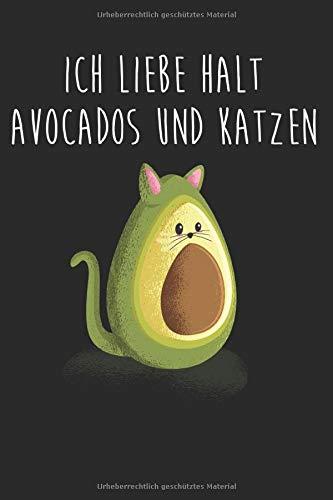 Ich Liebe Avocados Und Katzen: Notizbuch Planer Tagebuch Schreibheft Notizblock - Geschenk-Idee für Katzenliebhaberinnen, Katzenhalter, Vegetarier, ... x 22.9 cm, 6