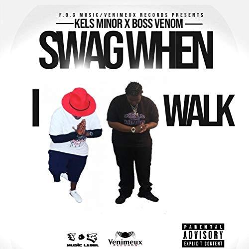 Swag When I Walk (feat. Boss Venom) [Explicit]