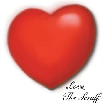 Love, The Scruffs