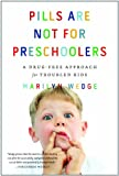 Image of Pills Are Not for Preschoolers: A Drug-Free Approach for Troubled Kids