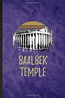 Baalbek Temple: Funny Blank Lined Researcher Historian Journal Notebook, Graduation Appreciation Gratitude Thank You Souve...