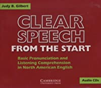 Clear Speech from the Start Audio CDs (3): Basic Pronunciation and Listening Comprehension in North American English (Clear Speech S.)