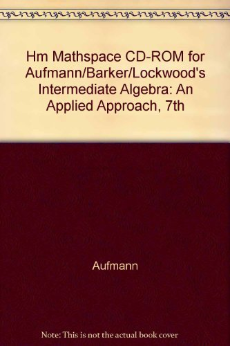 HM MATHSpace CD-ROM for Aufmann/Barker/Lockwood's Intermediate Algebra: An Applied Approach, 7th
