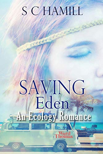 Book: Saving Eden - An International Ecology romance by S C Hamill