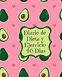 Diario de Dieta y Ejercicio 90 dias: Libro de Registro y Progreso Diario de Dieta Alimentos y Ejercicio para Perdida de Peso y Salud I Planificador de Comida y Fitness  Tema Agucate Rosa20 x 25 cm