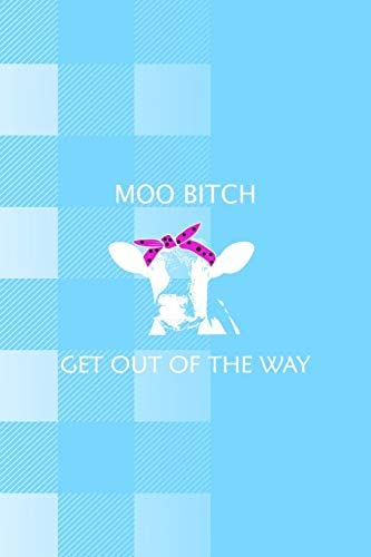 Moo Bitch Get out Of The Way Notebook Journal Composition Blank Lined Diary Notepad 120 Pages product image