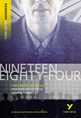 Orwell, G: Nineteen Eighty Four: York Notes Advanced