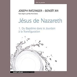 Couverture de Jésus de Nazareth - Du Baptême dans le Jourdain à la Transfiguration