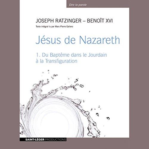 Jésus de Nazareth - Du Baptême dans le Jourdain à la Transfiguration audiobook cover art