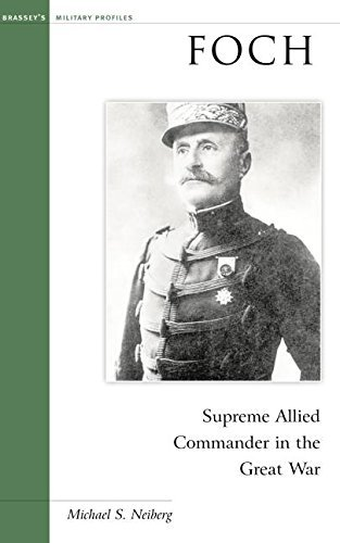 Foch: Supreme Allied Commander in the Great War (Military Profiles) by Michael S. Neiberg (2003-10-02)