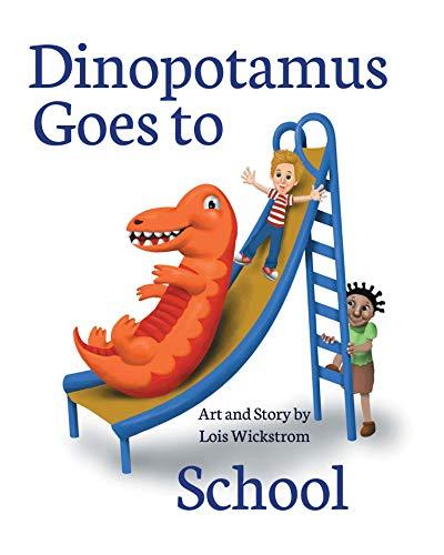 Dinopotamus Goes to School (English Edition)