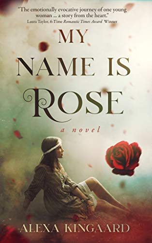 My Name is Rose by [Alexa Kingaard]