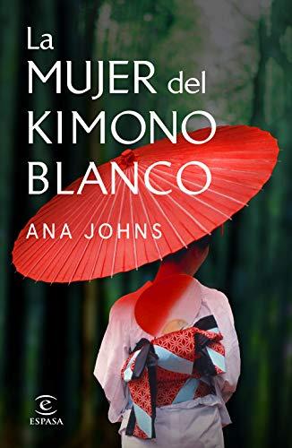 La mujer del kimono blanco (Espasa Narrativa)