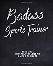 Badass - Monthly Calendar - 2020 - 2021 - 2 Year Planner - Sports Trainer: Monthly View - Agenda & Annual Organizer - Diary Book for Yearly Planning