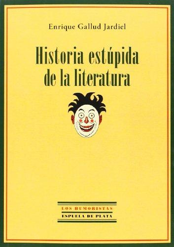 Historia Estúpida De La Literatura (Los Humoristas)