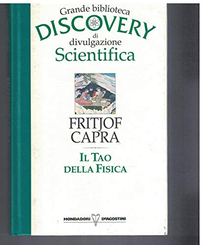 Il Tao della fisica. Grande Biblioteca di divulgazione scientifica Discovery. Mondadori De agostini