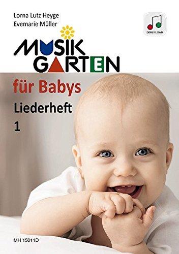 Musikgarten für Babys 1 – Download-Ausgabe: Heft 1. Ausgabe mit Online-Audiodatei. (Musikgarten / Gemeinsam musizieren... für Kleinkinder mit ihren Familien)