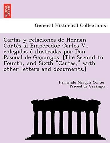 Corte´s, H: Cartas y relaciones de Hernan Corte´s al Emperad