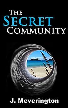 The Secret Community (Community Series Book 1) by [J. Meverington]