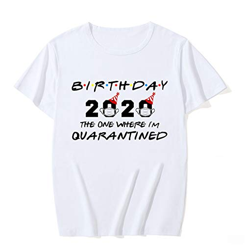 Birthday The One Where I was Quarantined Social Distancing Ladies T-Shirt White
