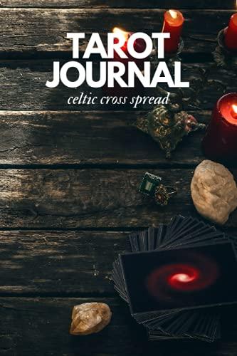 Tarot Journal: Celtic Cross Spread